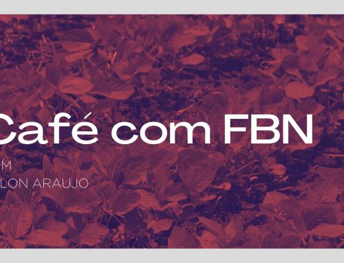 Café com FBN  – Entrevista Especial – AgroPapo de Marketing